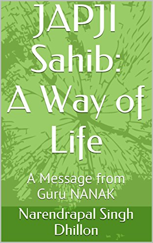 JAPJI Sahib: A Way of Life: A Message from Guru NANAK (Daily Sikh Prayers Book 1) (English Edition) por Narendrapal Singh Dhillon