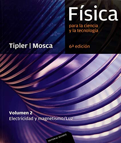Física para la ciencia y la tecnología, Vol. 2: Electricidad y magnetismo/ Luz, 6ª Edicion por Paul Allen Tipler
