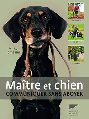 Maître et chien. Communiquer sans aboyer par Mirko Tomasini