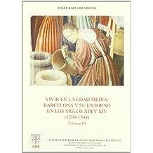 Vivir en la Edad Media: Barcelona y su entorno en los siglos XIII y XIV (1200-1344). Vol. III (Anejos del Anuario de Estudios Medievales)