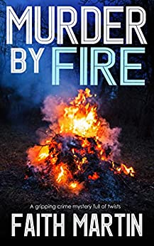 MURDER BY FIRE a gripping crime mystery full of twists by [MARTIN, FAITH]
