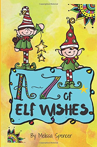 A-Z of Elf Wishes