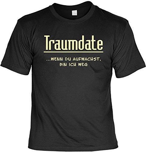 Spaß/Fun-Shirt Rubrik lustige Sprüche: Traumdate - wenn Du aufwachst, bin ich weg - witziges Geschenk Schwarz