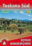 Toskana Süd: Florenz ? Chianti ? San Gimignano ? Siena ? Maremma. 50 Touren. Mit GPS-Tracks. (Rother Wanderführer) - Rolf Goetz