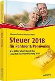 Steuer 2018 für Rentner und Pensionäre: Schritt für Schritt durch Ihre Steuererklärung (Haufe Steuerratgeber)