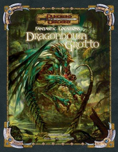 Fantastic Locations: Dragondown Grotto (Dungeons & Dragons) by Ed Stark (11-Jul-2006) Paperback par Ed Stark