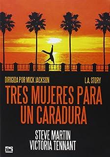 L.A. Story - Tres mujeres para un caradura - Mick Jackson - Steve Martin.