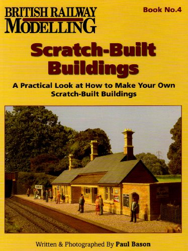 Scratch Built Buildings (British Railway Modelling) por Paul Bason