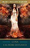 Luna e il fiore di fuoco: Volume 2