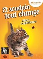 Et soudain tout change - Livre audio 1 CD MP3 de Gilles Legardinier