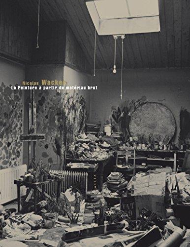 La Peinture à partir du matériau brut (nouvelle édition)