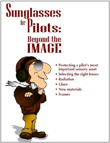 Sunglasses for Pilots Beyond the Image, Plus 500 free US military manuals and US Army field manuals when you sample this book (English Edition)