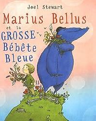 Marius Bellus et la grosse Bébête Bleue