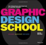 #5: Graphic Design School: The Principles and Practice of Graphic Design