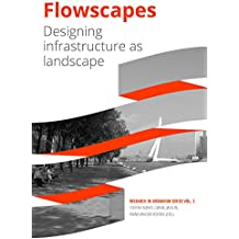 Flowscapes: Designing infrastructure as landscape