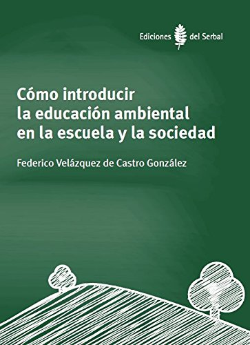 Cómo introducir la educación ambiental en la escuela y la sociedad (Textos de apoyo)