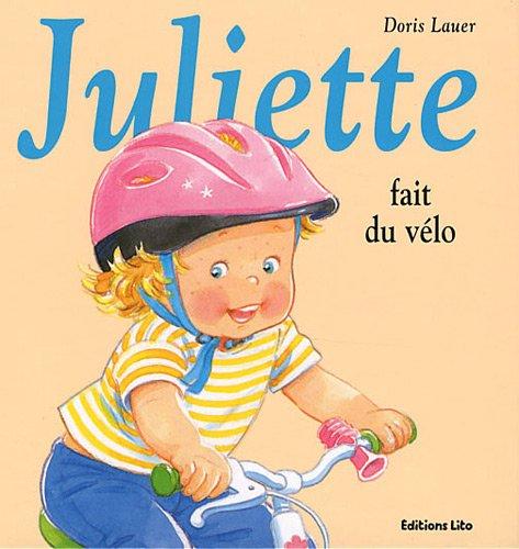 La bibliothèque de Juliette :Juliette Fait du Vélo - Dès 3 ans par Doris Lauer