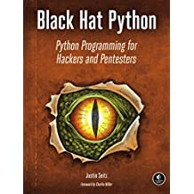 Black Hat Python: Python Programming for Hackers and Pentesters (English Edition)