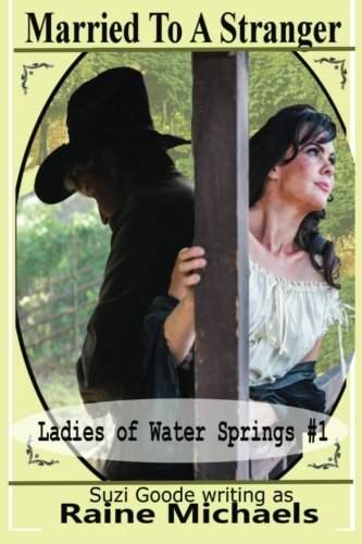 Married To A Stranger: (Sweet Western Historical Romance) (Ladies of Water Springs, Band 1) -