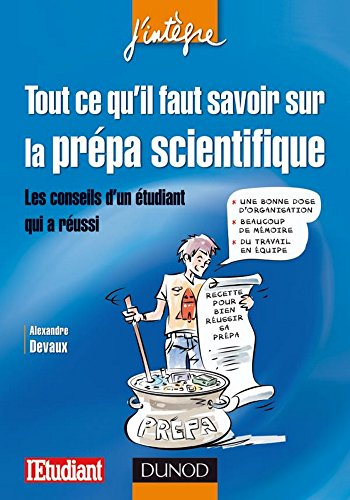 Tout ce qu'il faut savoir sur la prpa scientifique : Les conseils d'un tudiant qui a russi (Concours Ecoles d'ingnieurs)