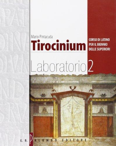 Tirocinium. Corso di latino. Laboratorio. Per il biennio: 2