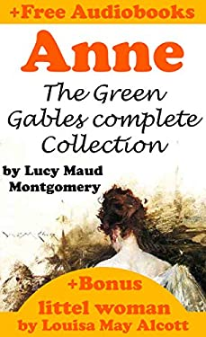 Anne: The Green Gables complete Collection & Bonus: Little Women by  Louisa May Alcott (Audiobooks Free!) (English Edition)