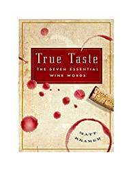 True Taste: The Seven Essential Wine Words (English Edition)