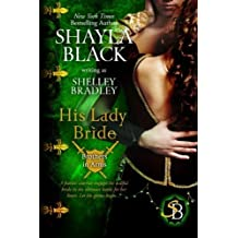 His Lady Bride (Brothers in Arms Book 1) (Volume 1) by Shayla Black (2014-08-04)
