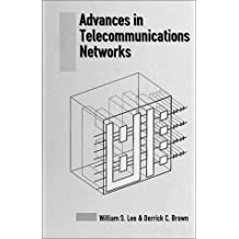 Advances in Telecommunications Networks (Telecommunications Library)