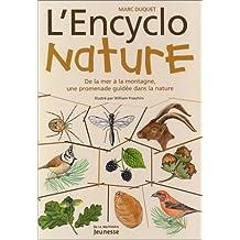 L'Encyclo nature : De la mer à la montagne, une promenade guidée dans la nature