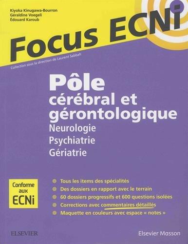 Pôle cérébral et gérontologique : Neurologie/Psychiatrie/Gériatrie: Apprendre et raisonner pour les ECNi par Kiyoka KINUGAWA-BOURRON