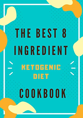 The best 8 Ingredient Ketogenic Diet Cookbook: 300 Low-Carb, High-Fat Recipes for Keto Diet (English Edition) por HUSAM kt