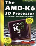 The Amd-K6 3d Processor: The Official Handbook
