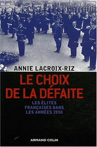 Le choix de la défaite : Les élites françaises dans les années 1930