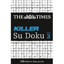 The Times Killer Su Doku 3: 150 lethal Su Doku puzzles: Bk. 3
