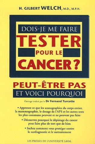 Dois-je me faire tester pour le cancer ? : Peut-tre pas et voici pourquoi