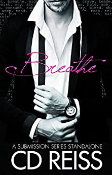 Breathe: A Submission Series Standalone (The Submission Series) by [Reiss, CD]