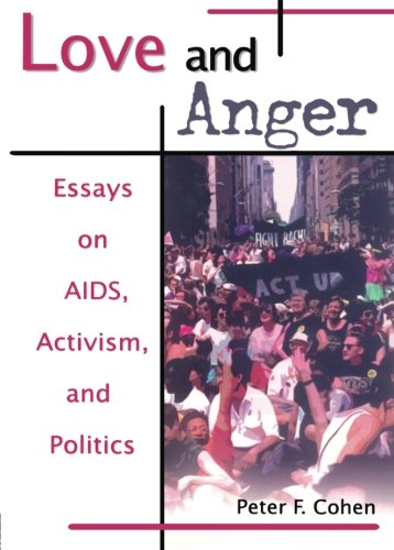 Love and Anger: Essays on AIDS, Activism and Politics (Haworth Gay & Lesbian Studies)