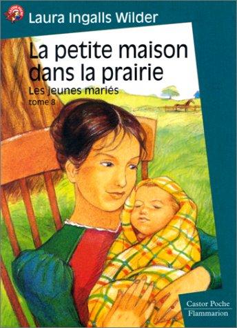 La Petite Maison dans la prairie, tome 8 : Les Jeunes Mariés
