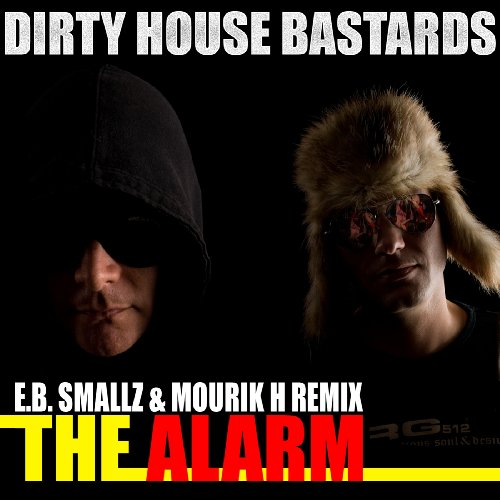 The alarm by dirty house bastards aka dutch house bastards for Dirty dutch house music