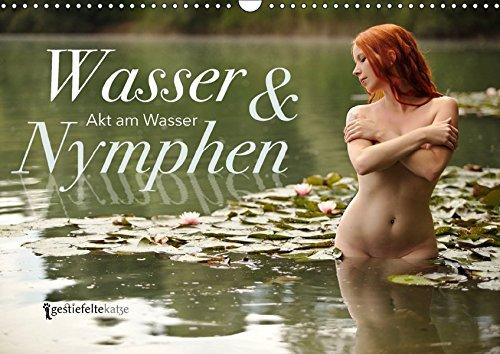 Wasser und Nymphen - Akt am Wasser (Wandkalender 2018 DIN A3 quer): Sinnliche Kombination von Wasser und Akt in der Natur (Monatskalender, 14 Seiten) 01, 2017 Gestiefeltekatze Lamanna, Geraldine