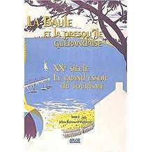 La Baule et la presqu'île guérandaise : Tome 2, XXe siècle, le grand essor du tourisme