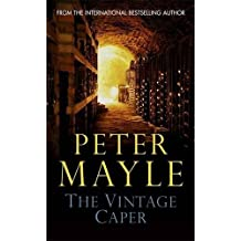 The Vintage Caper by Peter Mayle (2010-05-27)