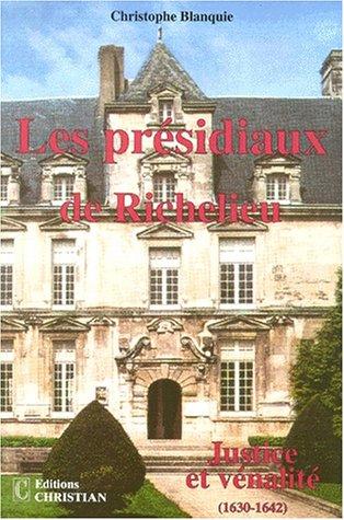 Les présidiaux de Richelieu, justice et vénalité, 1630-1642 par Christophe Blanquie