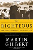 Front cover for the book The Righteous: The Unsung Heroes of the Holocaust by Martin Gilbert