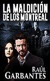 La Maldición de los Montreal: Una vibrante novela de amor, intriga, misterio y suspenso