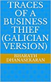 Traces of a business thief (Galician version) (Galician Edition)