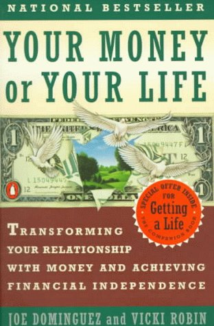 Your Money or Your Life: Transforming Your Relationship with Money Andachieving Financial Independence por Joe Dominguez