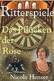 Ritterspiele - Das Pflücken der Rose