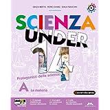 Scienza under 14. Protagonisti delle scienze. Volume A-B-C-D. Con espansione online. Per la Scuola media. Con CD-ROM